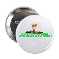 "IF E DON'T GO GREEN..PEACE SYMBOL 2.25"" Button (10"