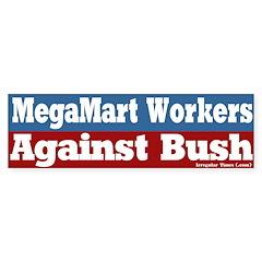MegaMart Workers Against Bush Bumpersticker
