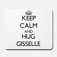 Keep Calm and HUG Gisselle Mousepad