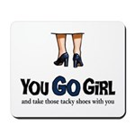 You GO Girl Mousepad