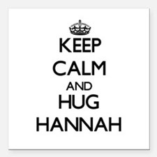 "Keep Calm and HUG Hannah Square Car Magnet 3"" x 3"""