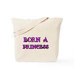 BORN A PRINCESS 2 Tote Bag