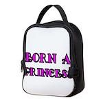 BORN A PRINCESS 2 Neoprene Lunch Bag