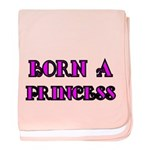 BORN A PRINCESS 2 Baby Blanket