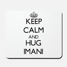 Keep Calm and HUG Imani Mousepad