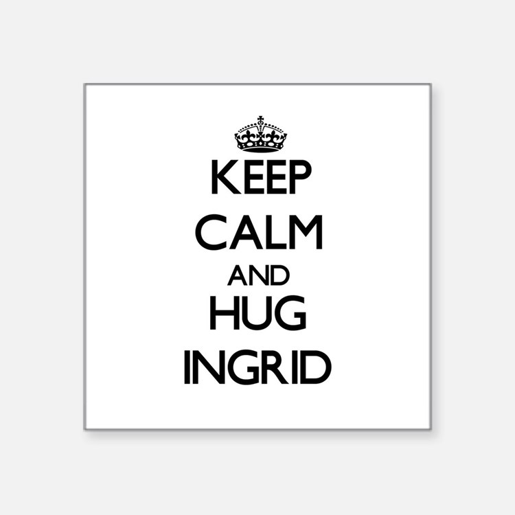 Keep Calm and HUG Ingrid Sticker