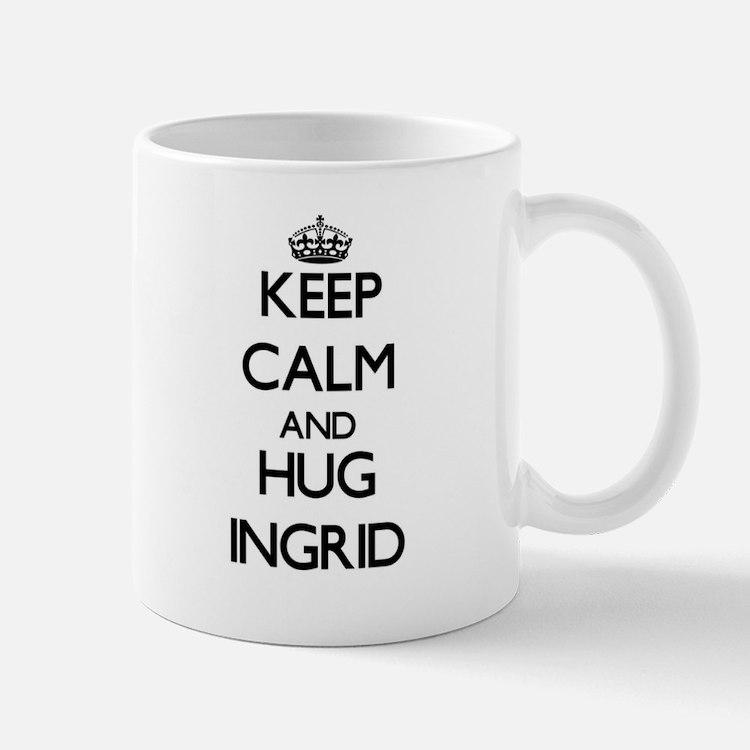 Keep Calm and HUG Ingrid Mugs