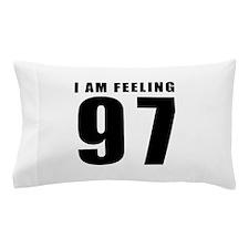 I am feeling 97 Pillow Case