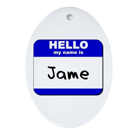 hello my name is jame Oval Ornament