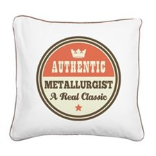 Metallurgist Vintage Square Canvas Pillow