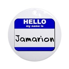 hello my name is jamarion  Ornament (Round)