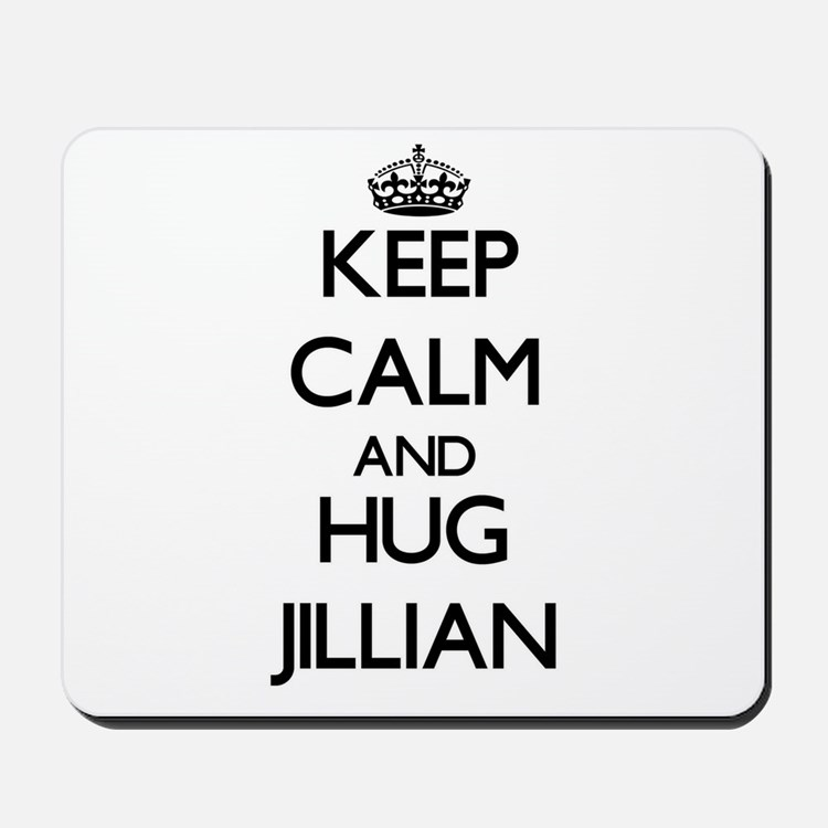 Keep Calm and HUG Jillian Mousepad