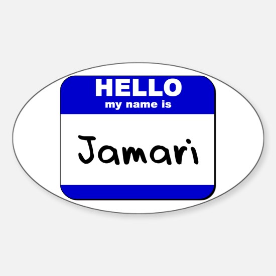 hello my name is jamari Oval Decal