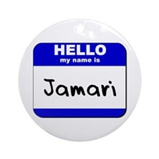 hello my name is jamari  Ornament (Round)