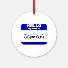 hello my name is jamari  Ornament (Round)