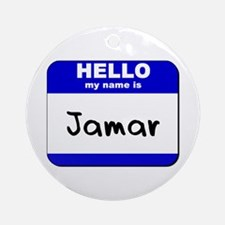 hello my name is jamar  Ornament (Round)