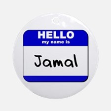 hello my name is jamal  Ornament (Round)