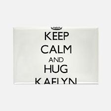 Keep Calm and HUG Kaelyn Magnets