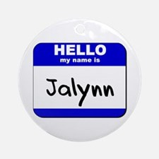hello my name is jalynn  Ornament (Round)