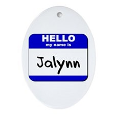 hello my name is jalynn  Oval Ornament