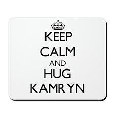 Keep Calm and HUG Kamryn Mousepad