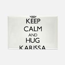 Keep Calm and HUG Karissa Magnets
