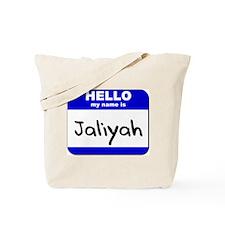hello my name is jaliyah Tote Bag