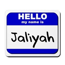 hello my name is jaliyah  Mousepad