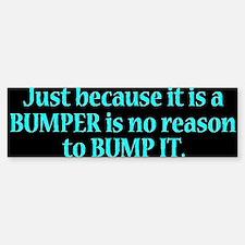 BUMPER STICKERS Bumper Bumper Bumper Sticker