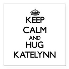 "Keep Calm and HUG Katelynn Square Car Magnet 3"" x"