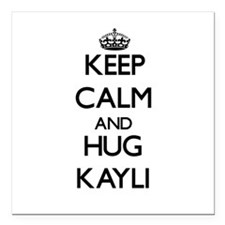 "Keep Calm and HUG Kayli Square Car Magnet 3"" x 3"""