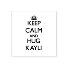 Keep Calm and HUG Kayli Sticker