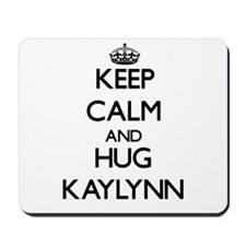Keep Calm and HUG Kaylynn Mousepad