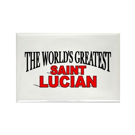 """The World's Greatest Saint Lucian"" Rectangle Magn"