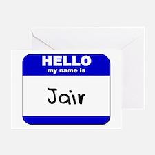 hello my name is jair  Greeting Cards (Package of