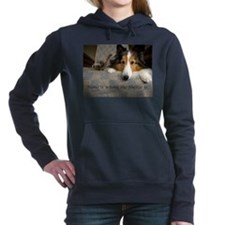 Home is where the Sheltie is Hooded Sweatshirt