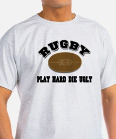 Rugby Play Hard Die Ugly T-Shirt