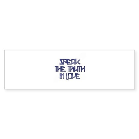 SPEAK THE TRUTH 2 Bumper Sticker