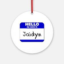 hello my name is jaidyn  Ornament (Round)