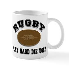 Rugby Play Hard Die Ugly Mug