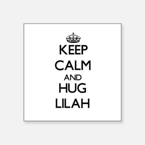 Keep Calm and HUG Lilah Sticker
