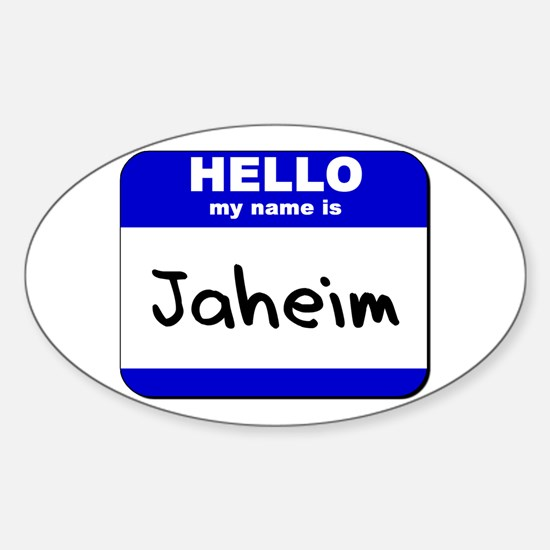 hello my name is jaheim Oval Stickers