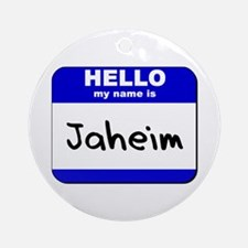 hello my name is jaheim  Ornament (Round)