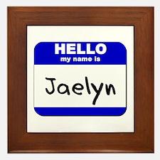 hello my name is jaelyn  Framed Tile