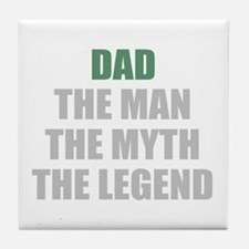 Dad The Man Myth Legend Tile Coaster