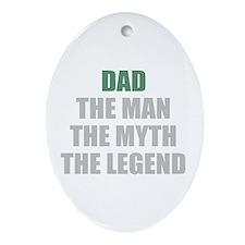 Dad the man myth legend Ornament (Oval)