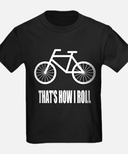Thats How I Roll Bicycle T-Shirt