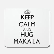 Keep Calm and HUG Makaila Mousepad