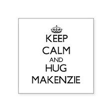 Keep Calm and HUG Makenzie Sticker