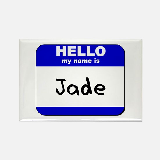hello my name is jade Rectangle Magnet
